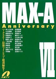 Max-A Anniversary, ⅶ